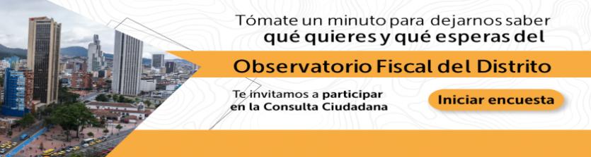 Consulta ciudadana sobre Observatorio Fiscal del Distrito